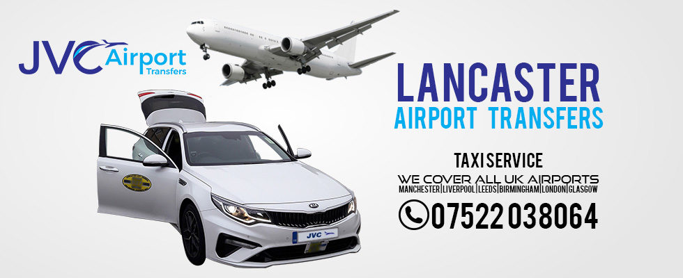Airport Transfers From Lancaster Galgate Hest Bank. Taxi Service Lancaster